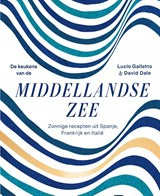 De keukens van de Middellandse Zee | Lucio Galletto ; David Dale | 9789000358779