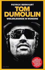 Tom Dumoulin | Patrick Bernhart | 9789000362837