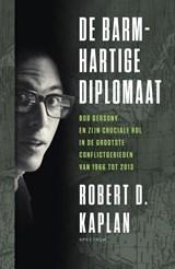 De barmhartige diplomaat   Robert Kaplan  