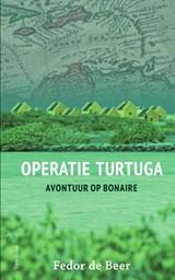 Operatie Turtuga | Fedor de Beer |