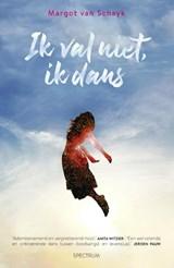 Ik val niet, ik dans | Margot van Schayk | 9789000374182