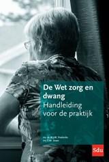De Wet zorg en dwang   B.J.M. Frederiks ; S.M. Steen  