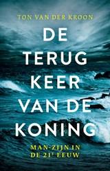 De terugkeer van de koning | Ton van der Kroon |