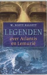 Legenden over Atlantis en Lemurië | W. Scott-Elliot |