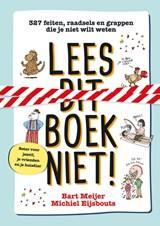 Lees dit boek niet! | Bart Meijer ; Michiel Eijsbouts |