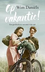 Op vakantie! | Wim Daniëls | 9789021340029