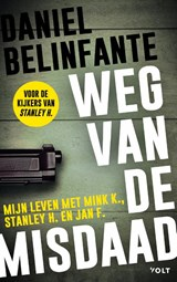 Weg van de misdaad | Daniel Belinfante | 9789021414553