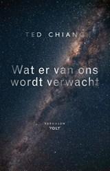 Wat er van ons wordt verwacht | Ted Chiang | 9789021417691