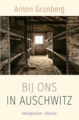 Bij ons in Auschwitz | Arnon Grunberg | 9789021420059