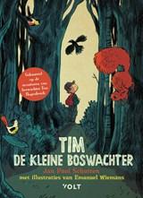 Tim de kleine boswachter   Jan Paul Schutten ; Tim Hogenbosch   9789021420752