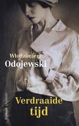 Verdraaide tijd | Wlodzimierz Odojewski | 9789021423395