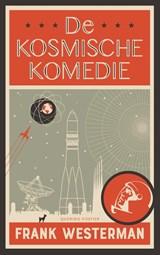 De kosmische komedie | Frank Westerman | 9789021423944