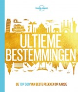 Ultieme bestemmingen | Lonely Planet |