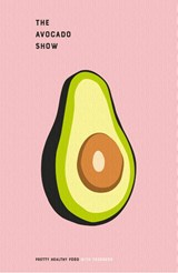 The Avocado Show | Ron Simpson ; Julien Zaal ; Colette Dike |