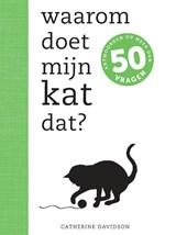 Waarom doet mijn kat dat? | Catherine Davidson | 9789021571386