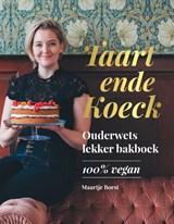 Taart ende Koeck | Maartje Borst | 9789021577166