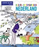 Kleur- en speurboek Nederland   Juliette de Wit  