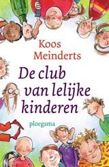 De club van lelijke kinderen | Koos Meinderts |
