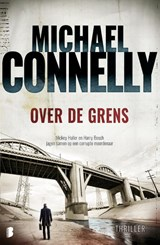 Over de grens | Michael Connelly | 9789022576977