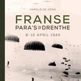 Franse para's in Drenthe   Harold de Jong  