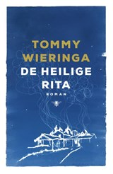 De heilige Rita   Tommy Wieringa  