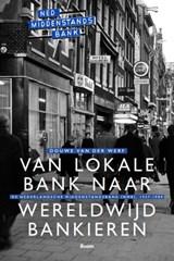Van lokale bank naar wereldwijd bankieren | Douwe van der Werf |
