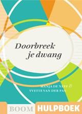 Doorbreek je dwang | Manja de Neef ; Yvette van der Pas | 9789024431472