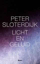 Licht en geluid | Peter Sloterdijk |