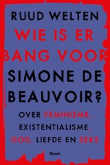 Wie is er bang voor Simone de Beauvoir? | Ruud Welten | 9789024433605