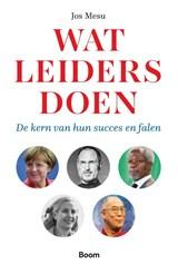 Wat leiders doen | Jos Mesu | 9789024434275