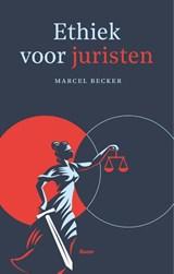Ethiek voor juristen | Marcel Becker |