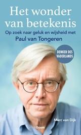 Het wonder van betekenis | Marc van Dijk ; Paul van Tongeren |