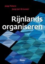 Rijnlands organiseren | Jaap Peters ; Jaap Jan Brouwer |