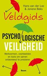 Veldgids Psychologische veiligheid | Hans van der Loo ; Joriene Beks | 9789024439812