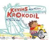 Kevins krokodil | Bette Westera |