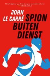 Spion buiten dienst | John le Carré | 9789024586356