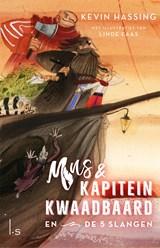 Mus en kapitein Kwaadbaard en De 5 slangen   Kevin Hassing  