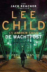 De wachtpost | Lee Child ; Andrew Child | 9789024591947