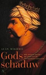 Gods schaduw | Alan Mikhail | 9789025304485