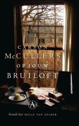 Op jouw bruiloft | Carson McCullers |