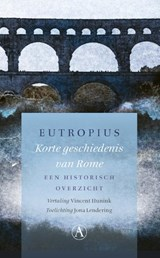 Korte geschiedenis van Rome | Eutropius | 9789025310844