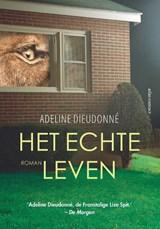 Het echte leven | Adeline Dieudonné | 9789025454647