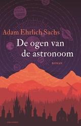De ogen van de astronoom | Adam Ehrlich Sachs |
