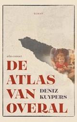 De atlas van overal | Deniz Kuypers | 9789025470128
