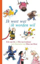 Ik weet wat ik worden wil   Erik van Os ; Elle van Lieshout   9789025753184