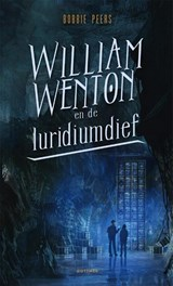 William Wenton en de luridiumdief | Bobbie Peers | 9789025765408