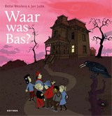 Waar was Bas? | Bette Westera | 9789025767532