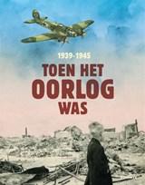 Toen het oorlog was   Annemiek de Groot   9789025771447