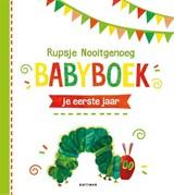 Rupsje Nooitgenoeg Babyboek | Eric Carle | 9789025772369