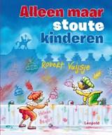Alleen maar stoute kinderen | Robert Vuijsje |